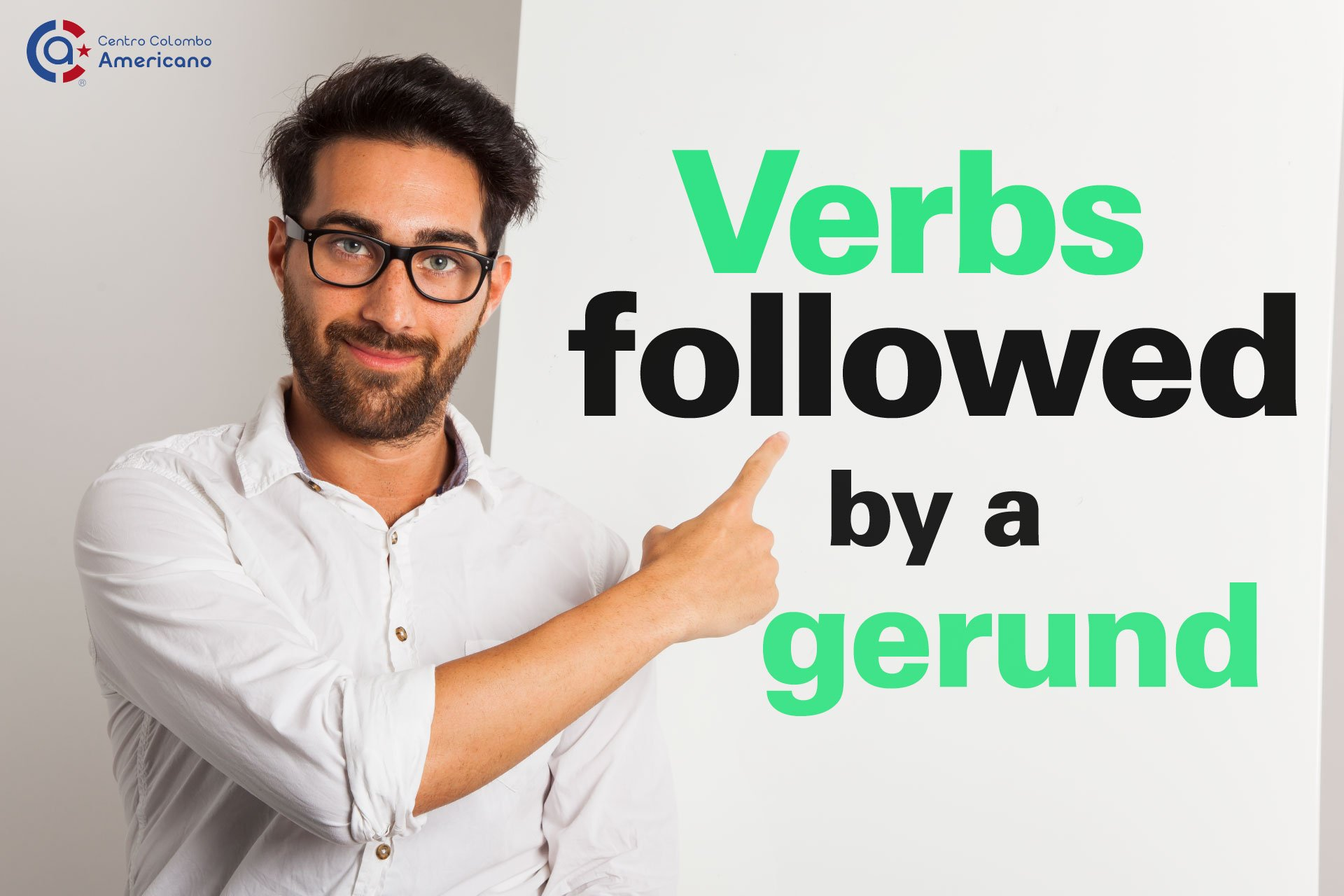 Verbs Followed by a gerund