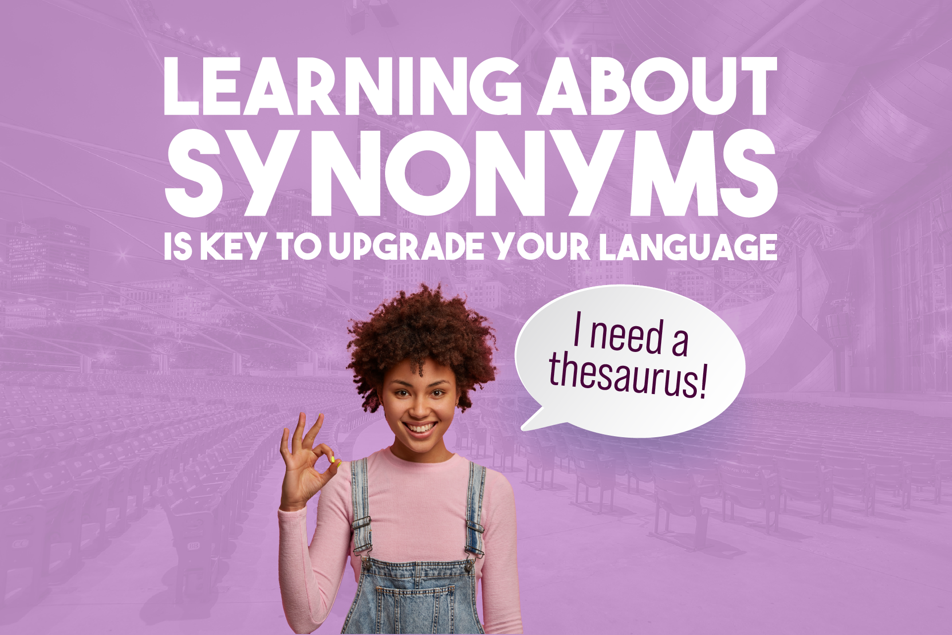 Here is why you need a thesaurus!