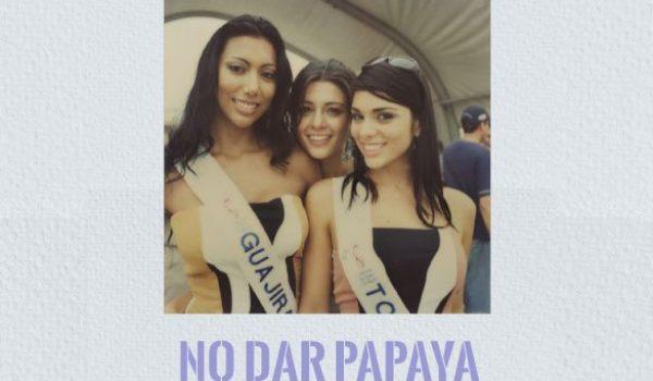 No Dar Papaya